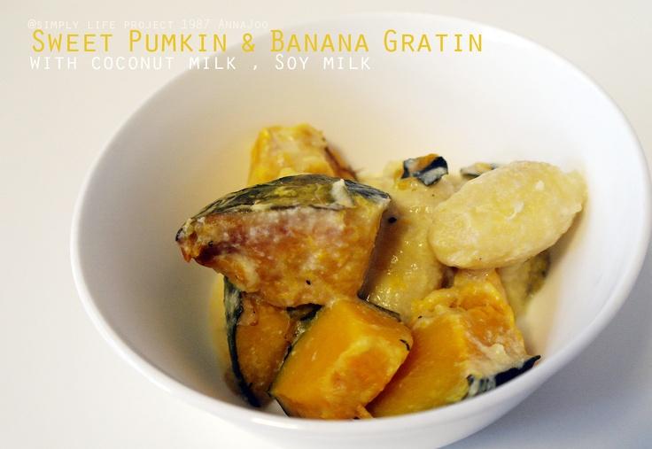 Sweet pumkin  Banana Gratin │  Allowed limit : Vegan Food, Vegan Recipe, Vegitarian   @Jackie Gregory Life Project 1987