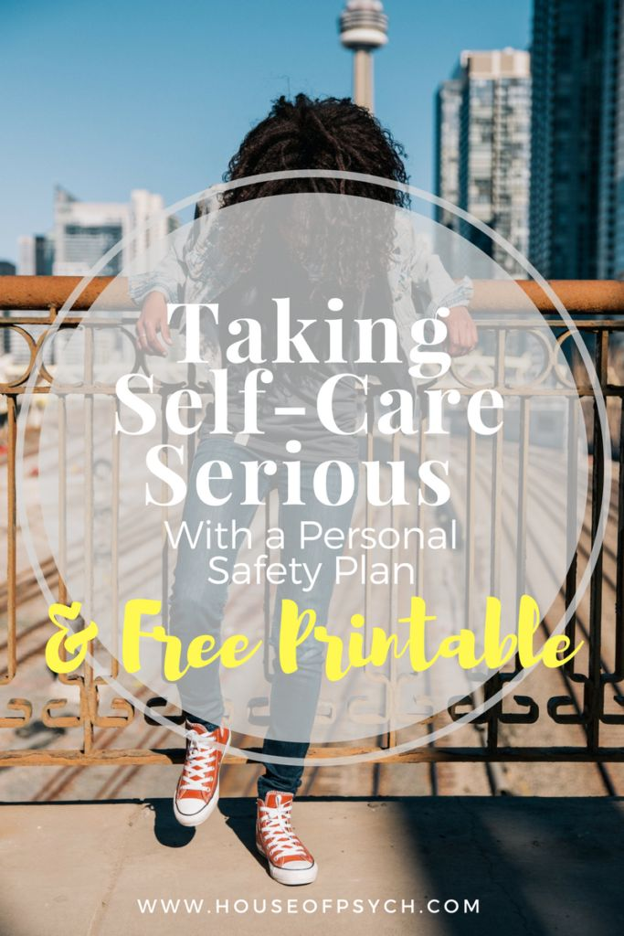 Taking Self-Care Serious | Personal Safety Plan & Free Printable - There is SO much more to Self-care than people realize.