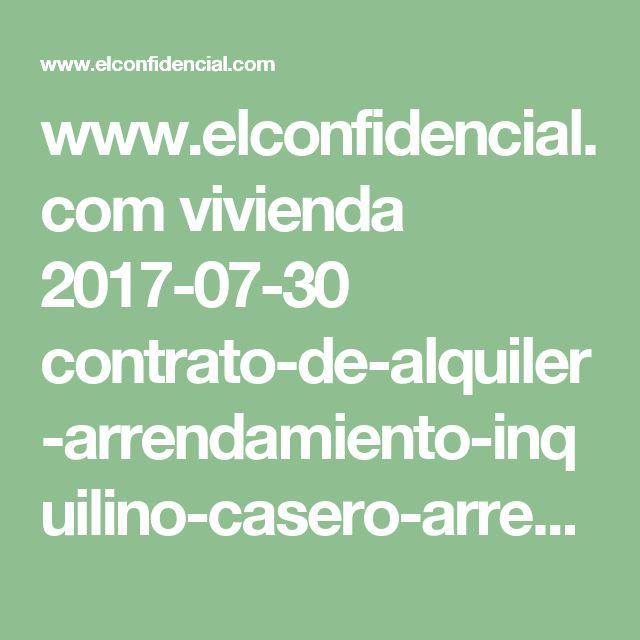www.elconfidencial.com vivienda 2017-07-30 contrato-de-alquiler-arrendamiento-inquilino-casero-arrendador-arrendatario_1418922