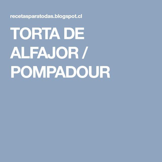 TORTA DE ALFAJOR / POMPADOUR
