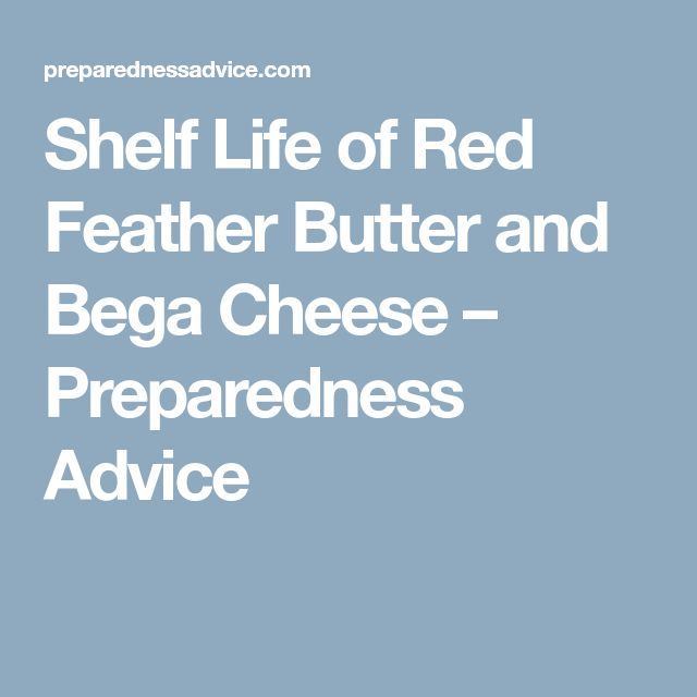Shelf Life of Red Feather Butter and Bega Cheese – Preparedness Advice
