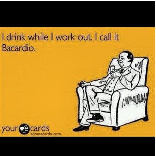 I drink while I work out. I call it bacardio #someecards #funny  (Taken with instagram)