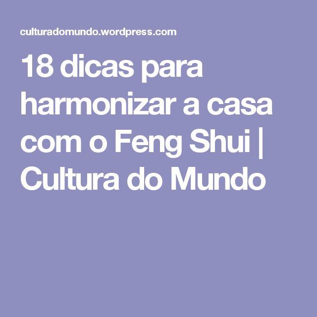 18 dicas para harmonizar a casa com o Feng Shui   Cultura do Mundo