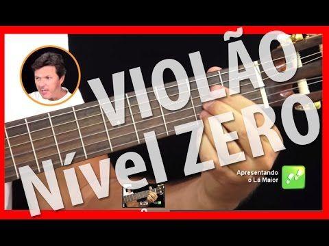 Aula 1 de Violão iniciante Nível Zero - YouTube                                                                                                                                                                                 Mais