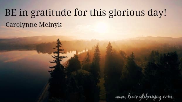 Begin your day in gratitude and let the energy of thankfulness flow with you all day.