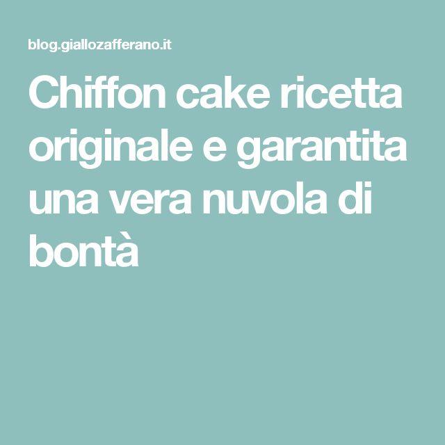 Chiffon cake ricetta originale e garantita una vera nuvola di bontà