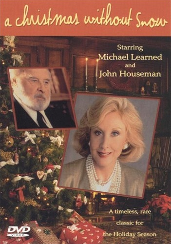 A Christmas Without Snow (starring Michael Learned and John Houseman) - 1980