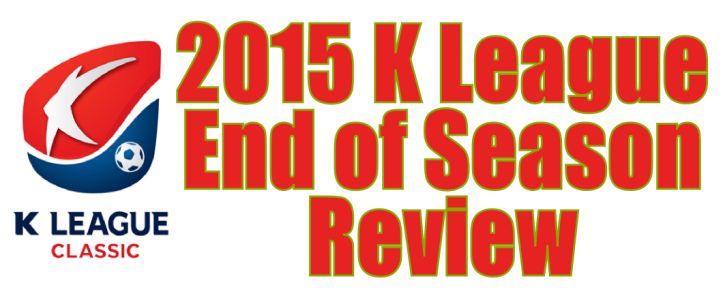 K League Classic 2015 – End of the Season Summary   Modern Seoul