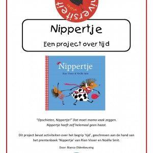 """Opschieten, Nippertje!"""" Dat moet mama vaak zeggen. Nippertje heeft zelf helemaal geen haast.  Dit project bevat 20 activiteiten over het begrip 'tijd', geschreven aan de hand van het prentenboek 'Nippertje' van Rian Visser en Noëlle Smit."""