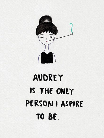 Audrey Hepburn Is The Only Person I Aspire To Quotes Inspiration quotes