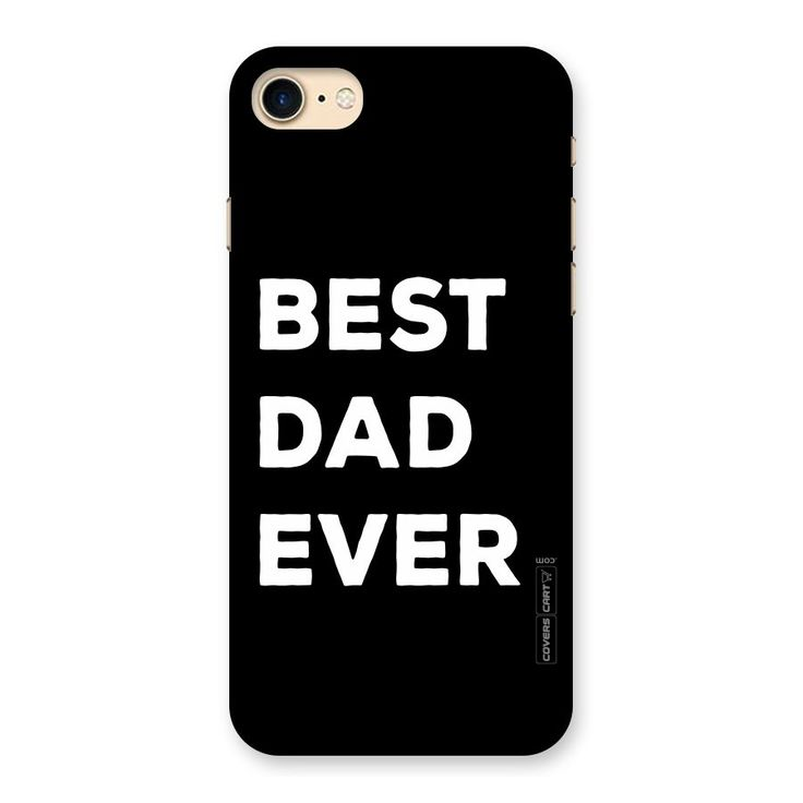 Best Dad Ever Back Case for iPhone 7 | Mobile Phone Covers & Cases in India Online at CoversCart.com