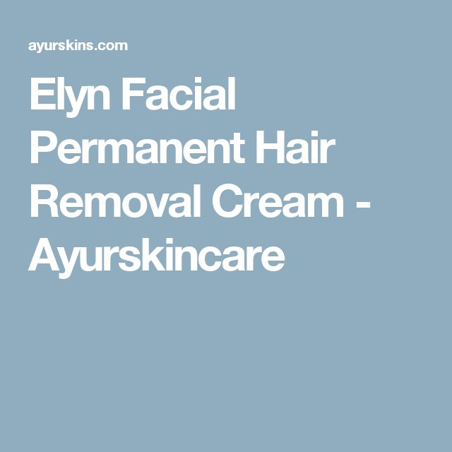 Elyn Facial Permanent Hair Removal Cream - Ayurskincare