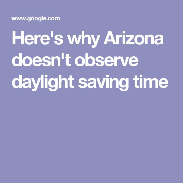 Here's why Arizona doesn't observe daylight saving time