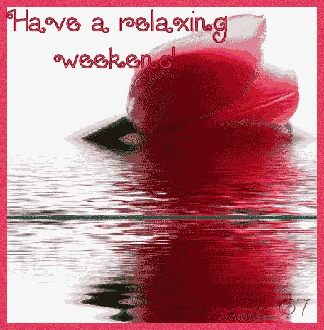 Have a relaxing weekend flower animated friend weekend friday reflection sunday saturday greeting weekend greeting