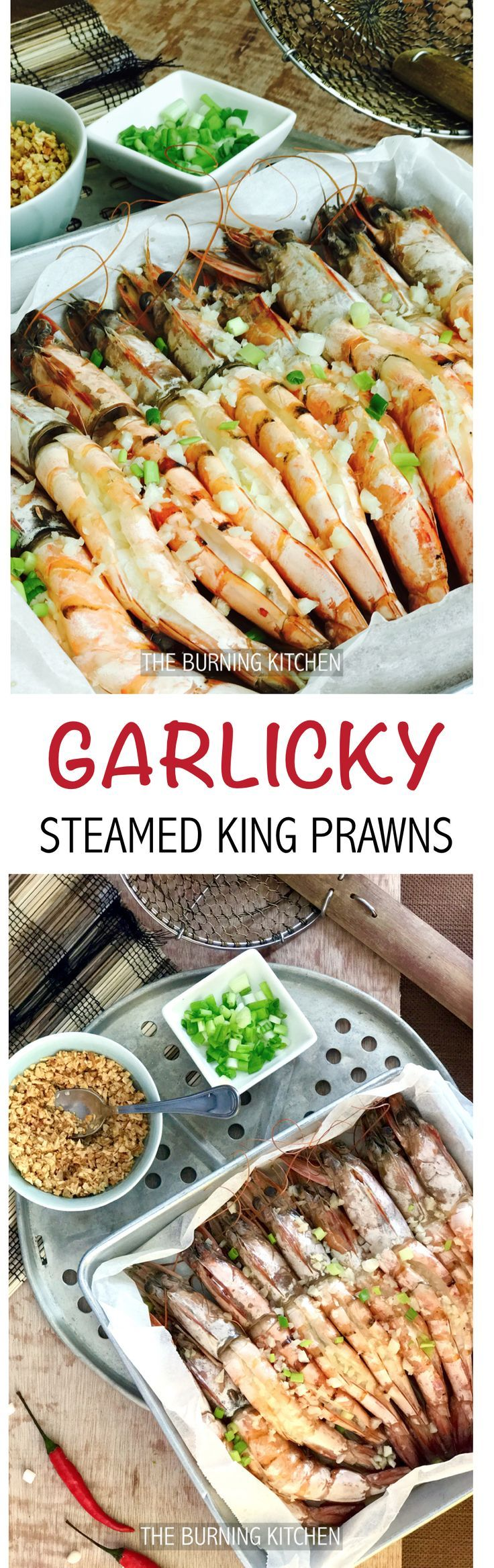 The Burning Kitchen | Garlicky Butter Steamed King Prawns - So garlicky, so yummy! A must-try!