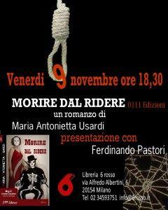 """9 novembre 2012 - Antonietta Usardi propone il suo ultimo romanzo """"Morire dal Ridere"""", edito dalla 0111 edizioni, in cui si racconta di un negozio molto particolare (vende articoli per suicidi) in chiave macabro ironica."""
