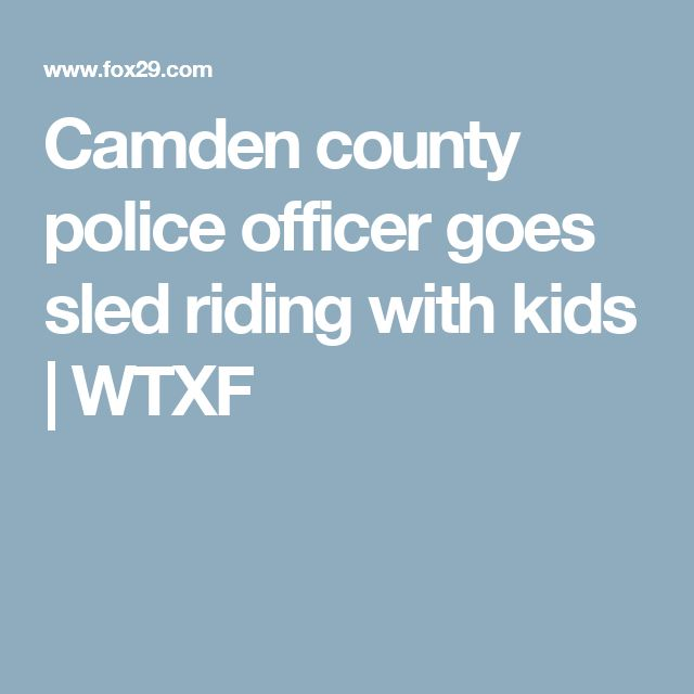 Camden county police officer goes sled riding with kids | WTXF