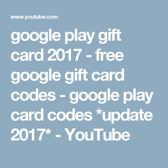 google play gift card 2017 - free google gift card codes - google play card codes *update 2017* - YouTube