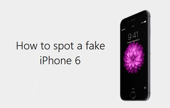 Don't waste your money! How to spot a fake iPhone 6 | UnlockUnit Blog