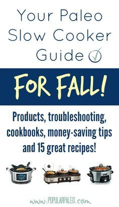 Get the slow down on slow cooking this fall on www.PopularPaleo.com
