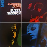 Al Kooper, Mike Bloomfield, Stephen Stills - Super Session (1968)