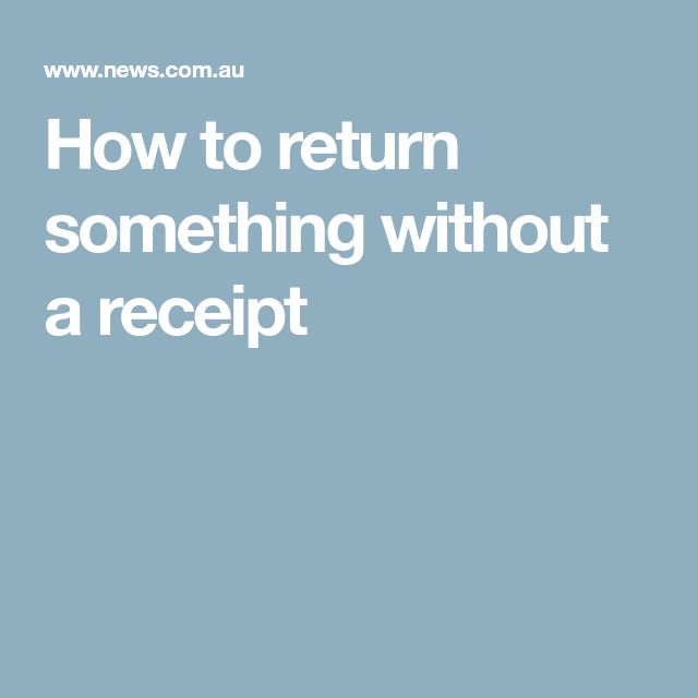 How to return something without a receipt