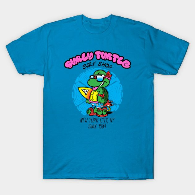 Surly Turtle Surf Shop T-Shirt - TMNT T-Shirt is $14 today at TeePublic!