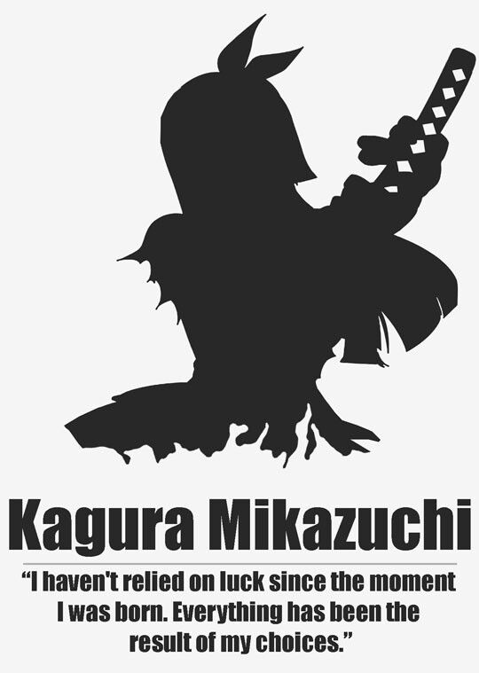 Kagura Mikazuchi - I haven't relied on luck since the moment I was born. Everything has been the result of my choices.