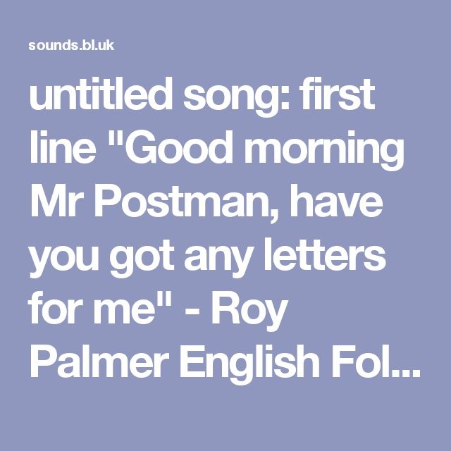 "untitled song: first line ""Good morning Mr Postman, have you got any letters for me"" - Roy Palmer English Folk Music Collection - World and traditional music 