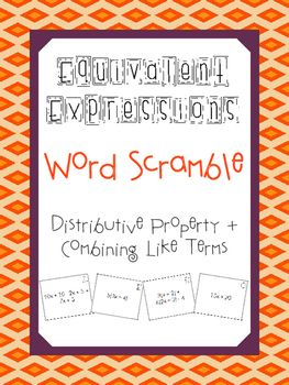 The expression word scramble is a fun way to practice the distributive property and combining like terms. Students will need to simplify each expression in order to determine equivalent expressions. Each group of equivalent expressions forms a word. The words can then be rearranged to form a sentence.