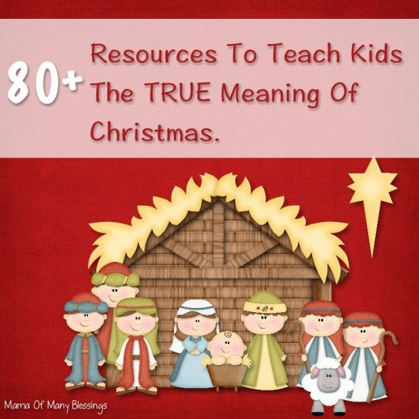 Teach Kids The TRUE Meaning Of Christmas - includes tons of printables!