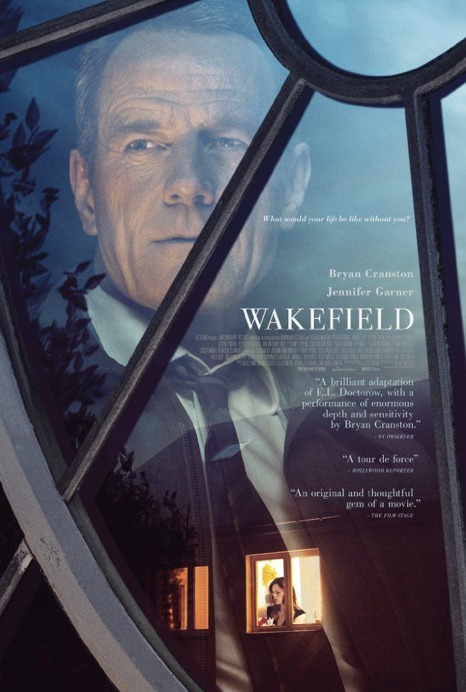Wakefield (May 19, 2017) a drama film directed by Robin Swicord. Written by Robin Swicord . A man's nervous breakdown causes him to leave his wife and live in his attic for several months. Stars: Bryan Cranston, Jennifer Garner, Jason O'Mara