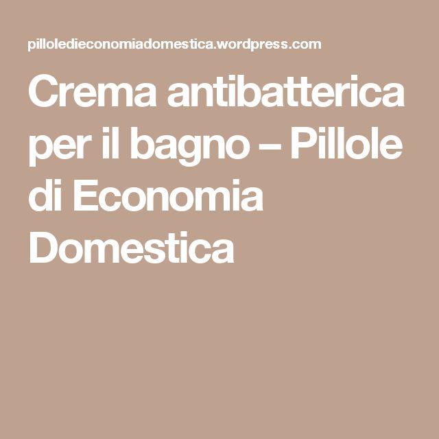Crema antibatterica per il bagno – Pillole di Economia Domestica