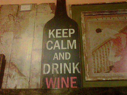 Keep Calm and Drink Wine: Wine Cellar, Wine Signs, Drinks Wine, My Life, Mornings Coffee, Keep Calm, Photo, Wine Drinks, Mottos