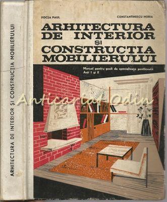 Arhitectura De Interior Si Constructia Mobilierului - Focsa Paul