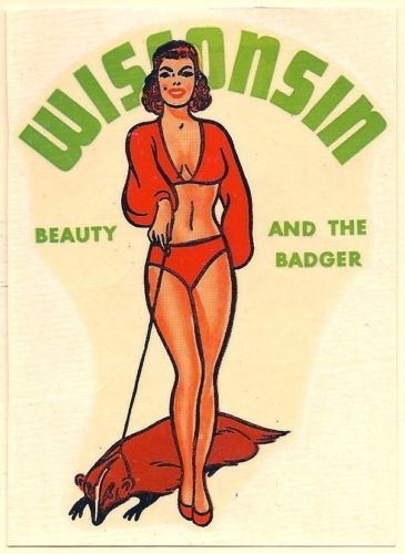 """LOLLOL """"beauty and the badger"""" 1946 Souvenir """"Miss Wisconsin"""" State Sexy Pinup Travel Decal"""