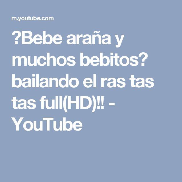 ♥Bebe araña y muchos bebitos♥ bailando el ras tas tas full(HD)!! - YouTube