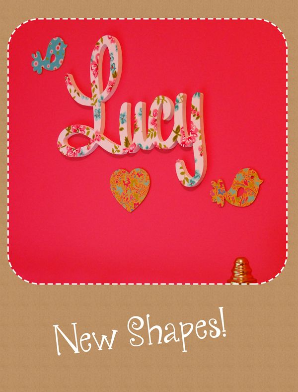 Compliment your wooden name with one of our fabric covered shapes.  Special offer from now until Christmas 2013! Get two shapes free with every painted or fabric covered wooden name!