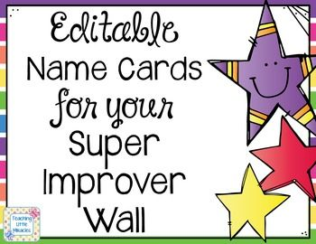 These editable name cards were designed for use on a Super Improver Wall (Whole Brain Teaching), but they would also make great punch cards for your students!Each card has 10 stars on them and a text box in which you can type your students' names. If you enjoy this freebie, please remember to leave feedback.By Teaching Little MiraclesGraphics used are From the PondFonts from KG Fonts