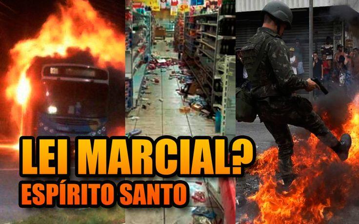 Espírito Santo: lei marcial?