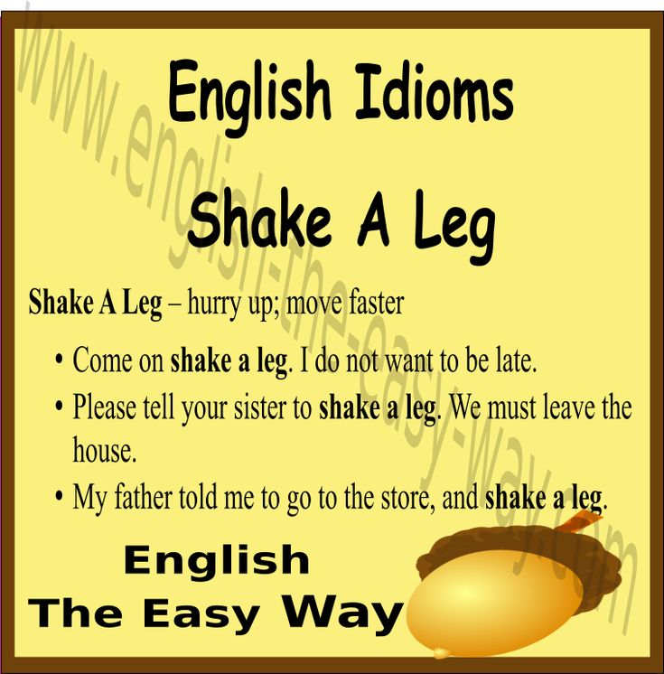 Tammy please ________. We must ______!!! 1. hurry 2. shake a leg 3. both http://english-the-easy-way.com/Idioms/Idioms_Page.html #EnglishIdiom