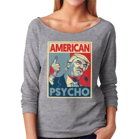 American Psycho Trump Slouchy Tee Shirt  Not Our President T