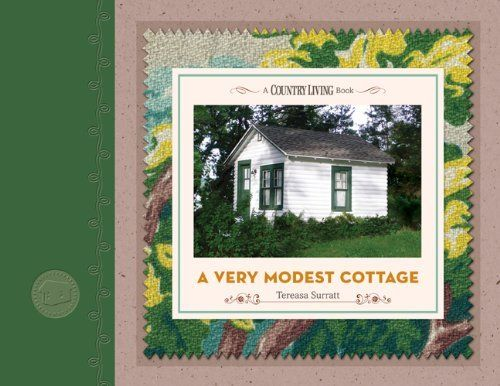 A Very Modest Cottage (Country Living) by Tereasa Surratt... https://www.amazon.com/dp/B01K8ZYFE8/ref=cm_sw_r_pi_dp_x_NPV6ybS9E22H1