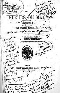 Les Fleurs du mal (English: The Flowers of Evil) is a volume of French poetry by Charles Baudelaire. First published in 1857 (see 1857 in poetry), it was important in the symbolist and modernist movements. The subject matter of these poems deals with themes relating to decadence and eroticism.