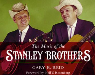 The Music of the Stanley Brothers– Gary B Reid