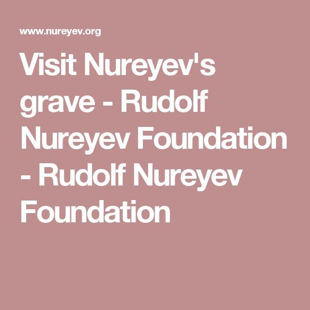 Visit Nureyev's grave - Rudolf Nureyev Foundation - Rudolf Nureyev Foundation