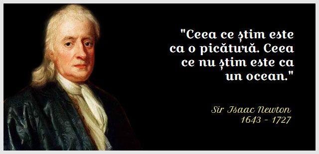 Cunoașterea omului despre Univers: o picătură într-un ocean - Isaac Newton  http://citateortodoxe.ro/autor/isaac-newton/cunoasterea-omului-despre-univers:-o-picatura-intr-un-ocean-1112