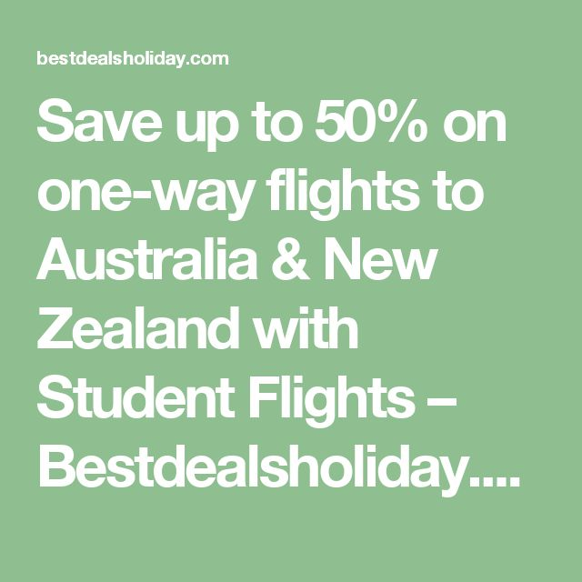 Save up to 50% on one-way flights to Australia & New Zealand with Student Flights – Bestdealsholiday.com