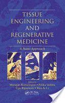 Tissue engineering and regenerative medicine : a nano approach / edited by Murugan Ramalingam. 2013