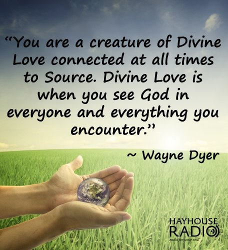 Divine Love Quotes: 209 Best Images About Dr. Wayne Dyer On Pinterest